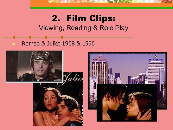 2. Film Clips: Viewing, Reading & Role Play n Romeo & Juliet 1968 &