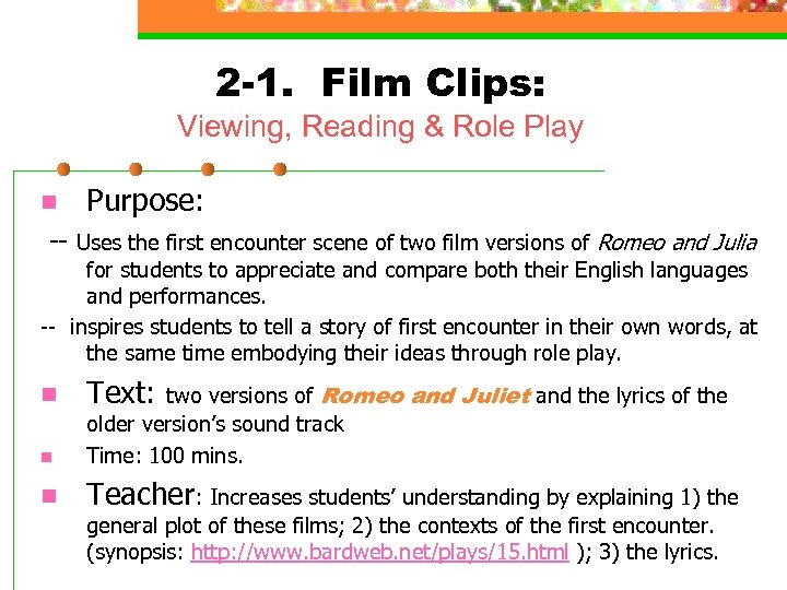2 -1. Film Clips: Viewing, Reading & Role Play n Purpose: -- Uses the