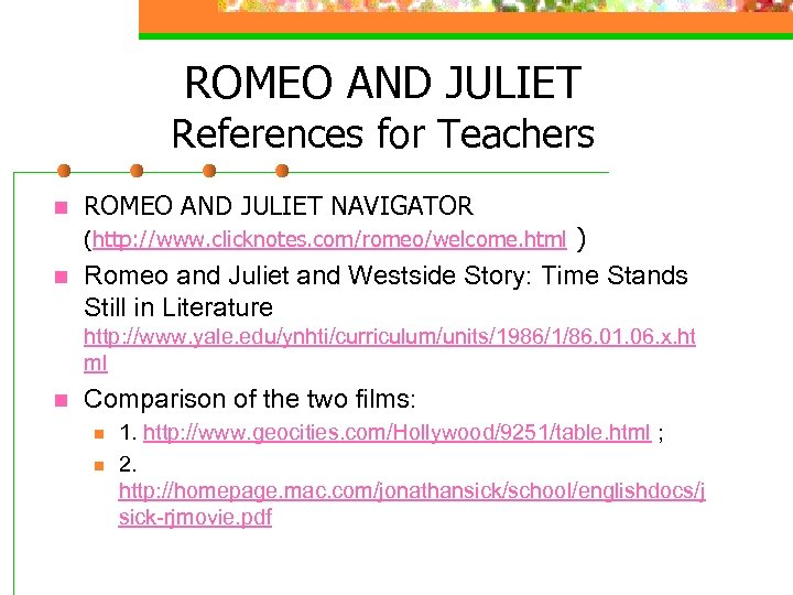 ROMEO AND JULIET References for Teachers n ROMEO AND JULIET NAVIGATOR ) Romeo and