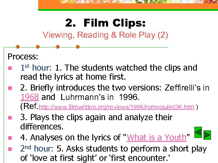2. Film Clips: Viewing, Reading & Role Play (2) Process: n 1 st hour: