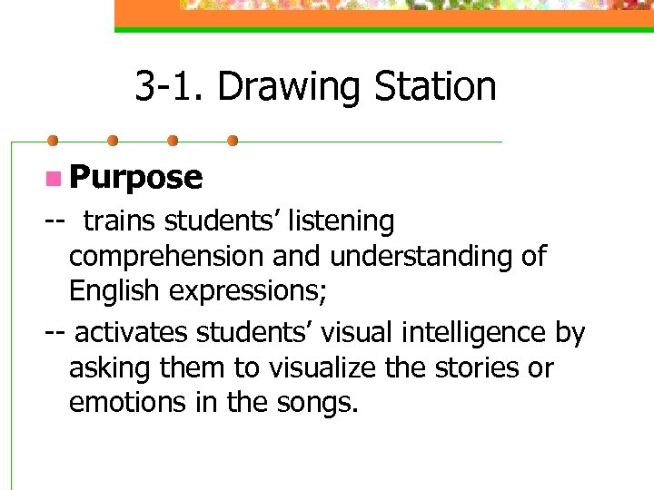 3 -1. Drawing Station n Purpose -- trains students' listening comprehension and understanding of