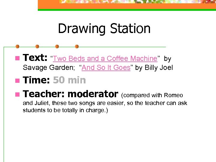 "Drawing Station n Text: ""Two Beds and a Coffee Machine"" by Savage Garden; ""And"