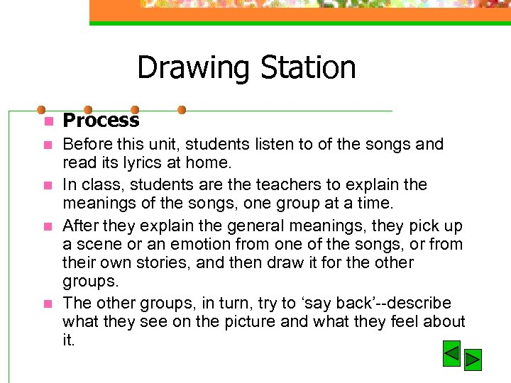 Drawing Station n Process n Before this unit, students listen to of the songs