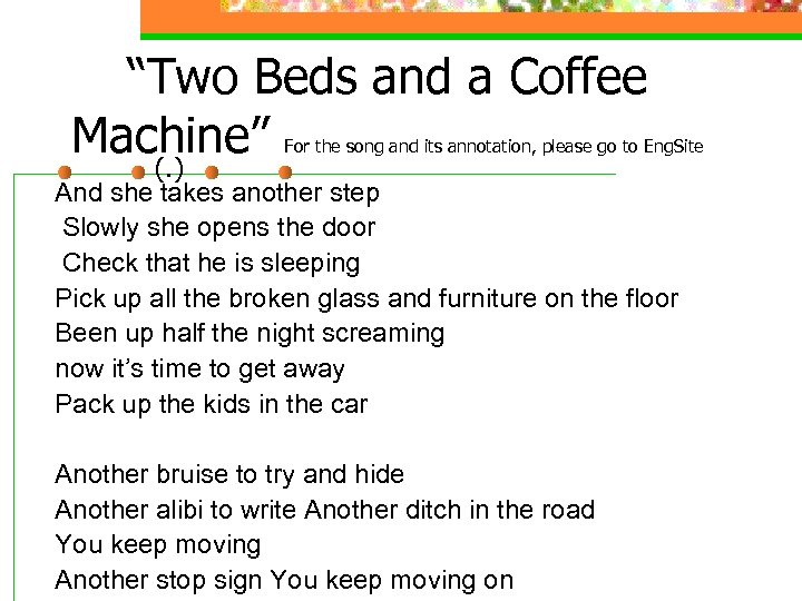 """Two Beds and a Coffee Machine"" For the song and its annotation, please go"