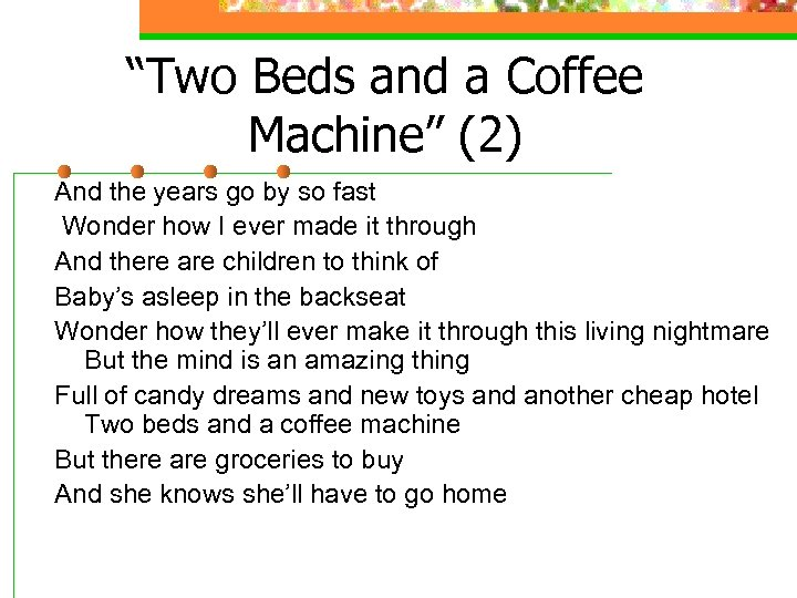 """Two Beds and a Coffee Machine"" (2) And the years go by so fast"