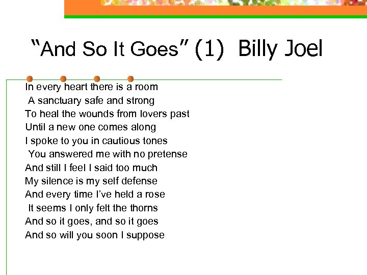 """And So It Goes"" (1) Billy Joel In every heart there is a room"