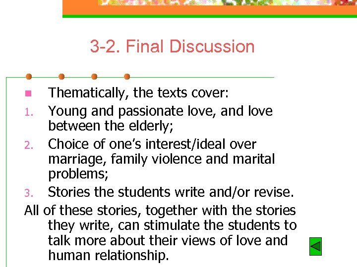 3 -2. Final Discussion Thematically, the texts cover: 1. Young and passionate love, and