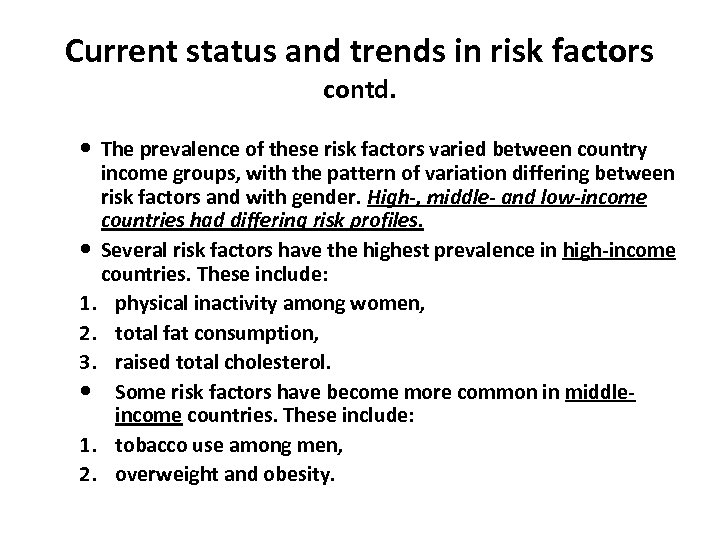 Current status and trends in risk factors contd. The prevalence of these risk factors