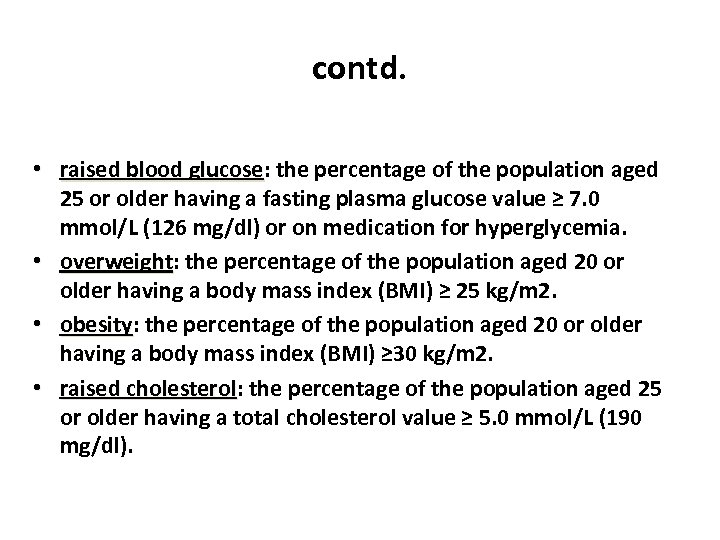 contd. • raised blood glucose: the percentage of the population aged raised blood glucose