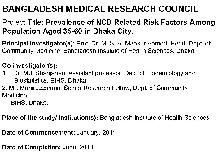 BANGLADESH MEDICAL RESEARCH COUNCIL Project Title: Prevalence of NCD Related Risk Factors Among Population