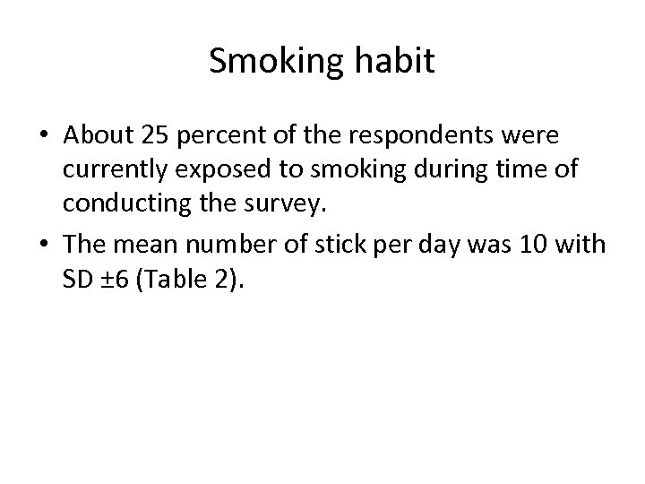 Smoking habit • About 25 percent of the respondents were currently exposed to smoking