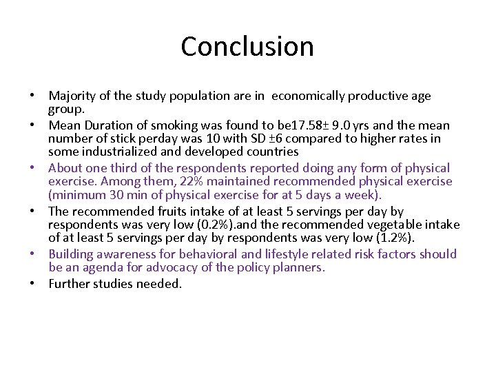 Conclusion • Majority of the study population are in economically productive age group. •