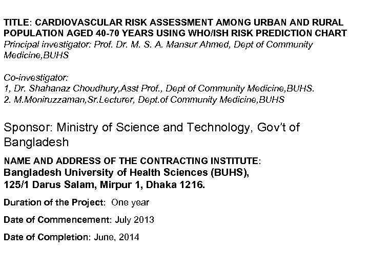 TITLE: CARDIOVASCULAR RISK ASSESSMENT AMONG URBAN AND RURAL POPULATION AGED 40 -70 YEARS USING