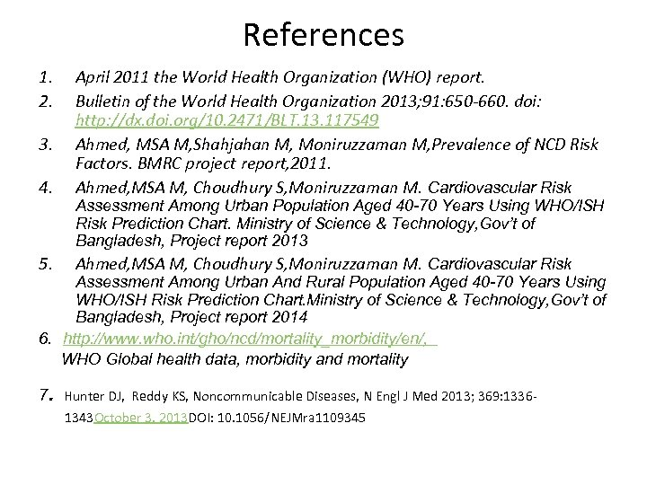 References 1. 2. 3. 4. April 2011 the World Health Organization (WHO) report. Bulletin