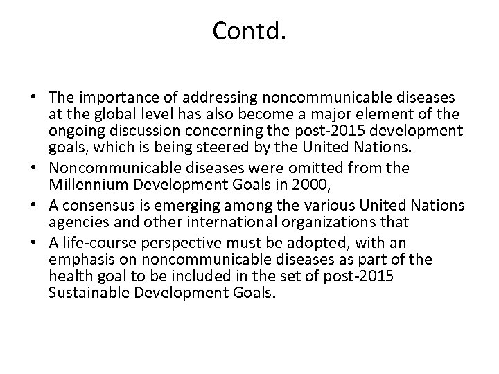 Contd. • The importance of addressing noncommunicable diseases at the global level has also