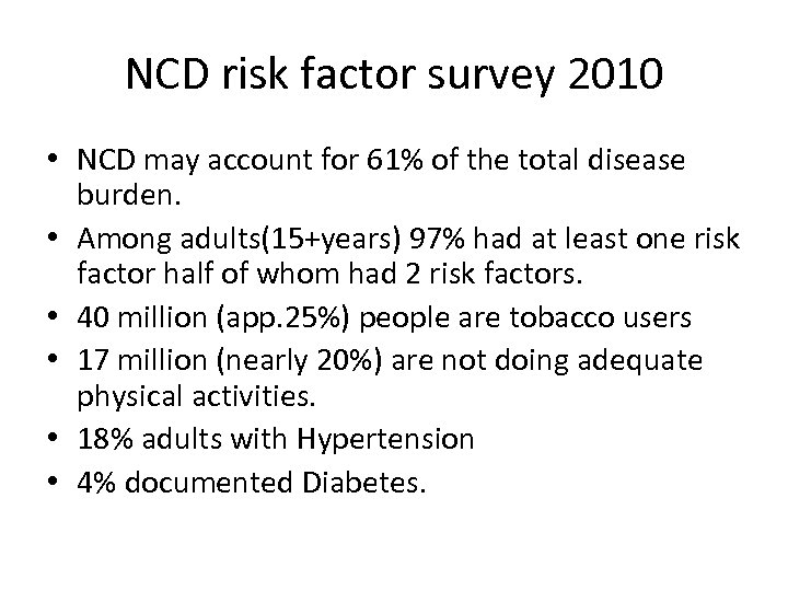 NCD risk factor survey 2010 • NCD may account for 61% of the total