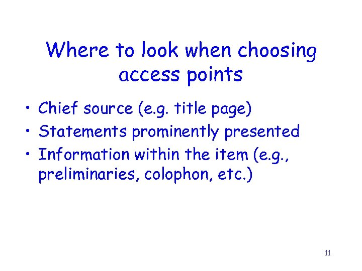 Where to look when choosing access points • Chief source (e. g. title page)
