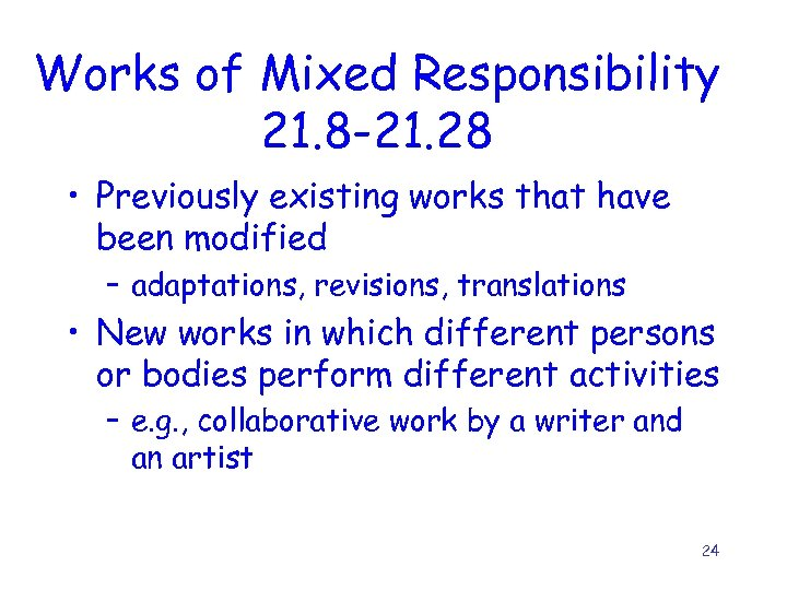 Works of Mixed Responsibility 21. 8 -21. 28 • Previously existing works that have