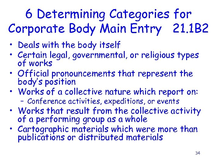 6 Determining Categories for Corporate Body Main Entry 21. 1 B 2 • Deals