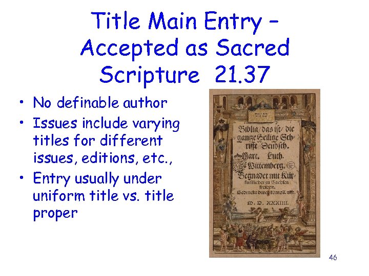 Title Main Entry – Accepted as Sacred Scripture 21. 37 • No definable author