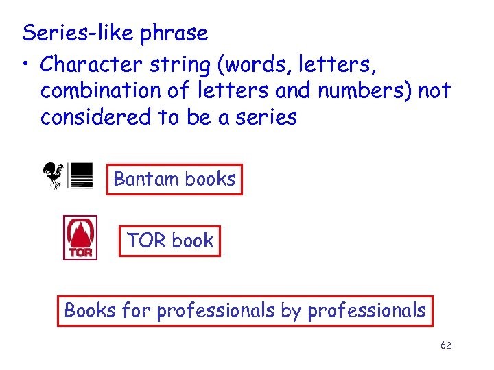 Series-like phrase • Character string (words, letters, combination of letters and numbers) not considered
