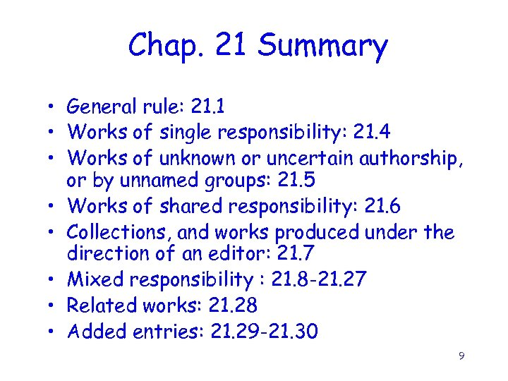 Chap. 21 Summary • General rule: 21. 1 • Works of single responsibility: 21.