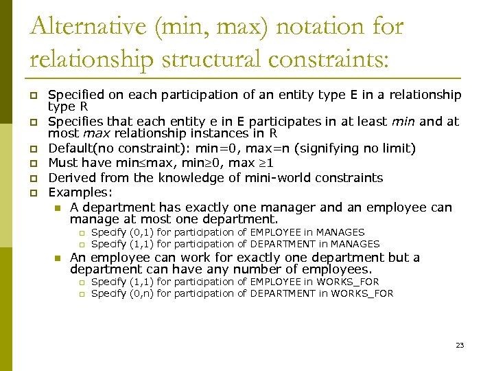 Alternative (min, max) notation for relationship structural constraints: p p p Specified on each