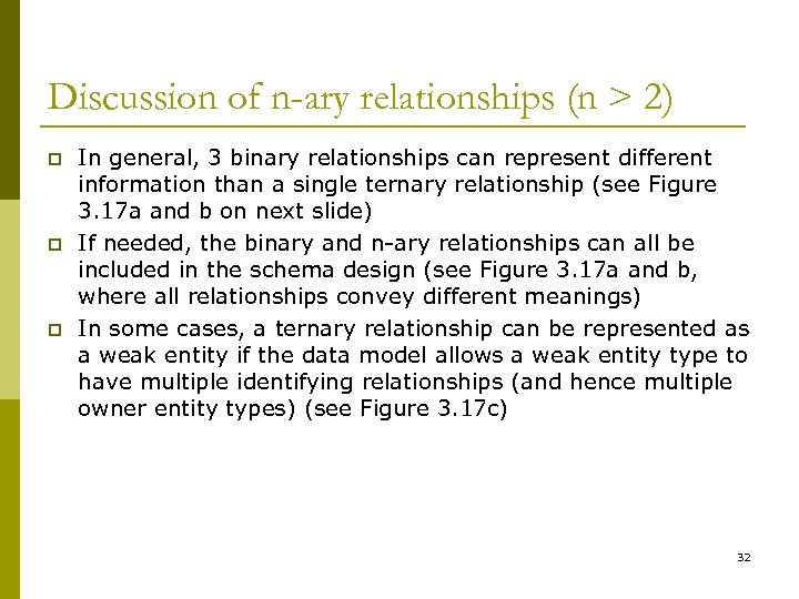 Discussion of n-ary relationships (n > 2) p p p In general, 3 binary