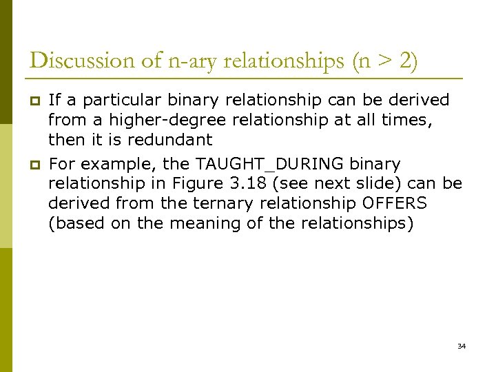 Discussion of n-ary relationships (n > 2) p p If a particular binary relationship