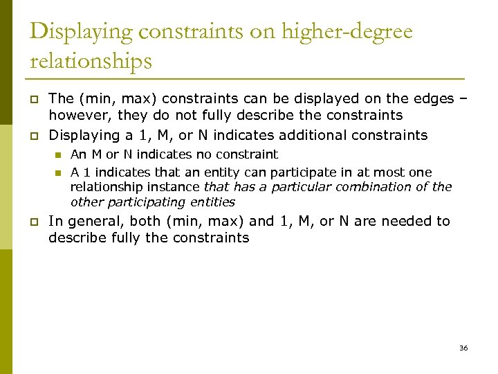 Displaying constraints on higher-degree relationships p p The (min, max) constraints can be displayed