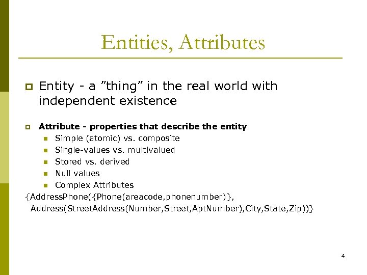 """Entities, Attributes p Entity - a """"thing"""" in the real world with independent existence"""