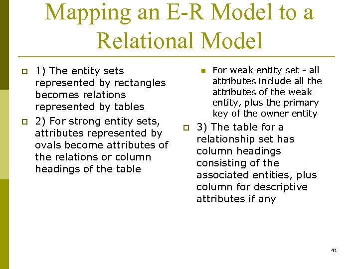 Mapping an E-R Model to a Relational Model p p 1) The entity sets