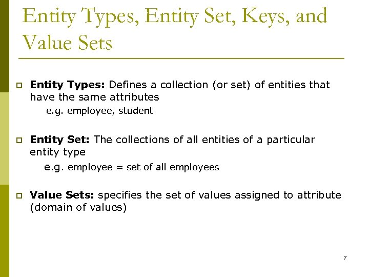 Entity Types, Entity Set, Keys, and Value Sets p Entity Types: Defines a collection
