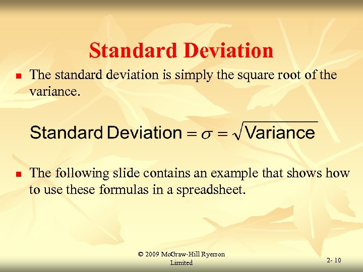 Standard Deviation n n The standard deviation is simply the square root of the