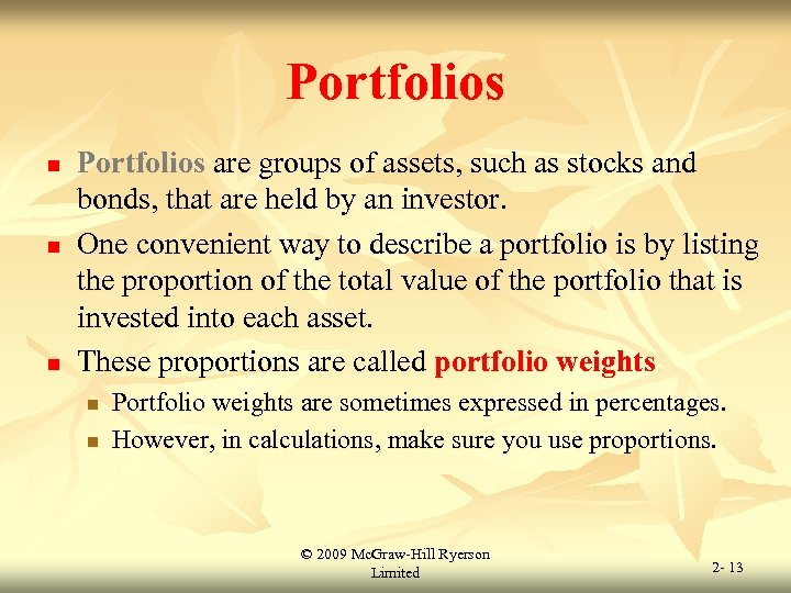 Portfolios n n n Portfolios are groups of assets, such as stocks and bonds,