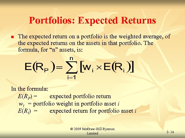 Portfolios: Expected Returns n The expected return on a portfolio is the weighted average,