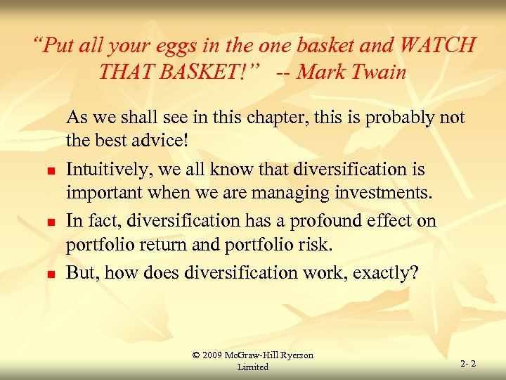 """""""Put all your eggs in the one basket and WATCH THAT BASKET!"""" -- Mark"""