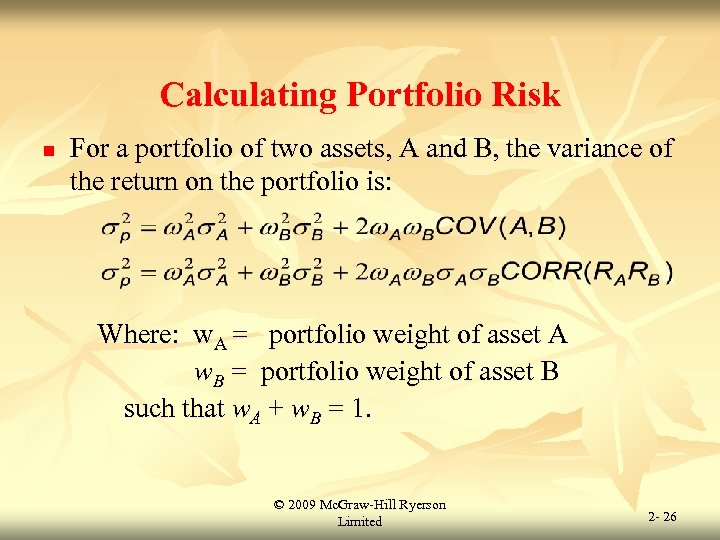 Calculating Portfolio Risk n For a portfolio of two assets, A and B, the