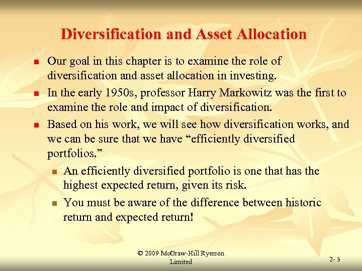 Diversification and Asset Allocation n Our goal in this chapter is to examine the