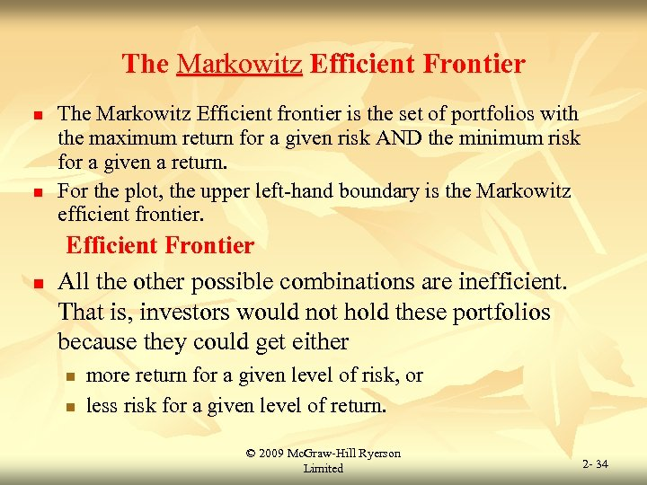 The Markowitz Efficient Frontier n n n The Markowitz Efficient frontier is the set