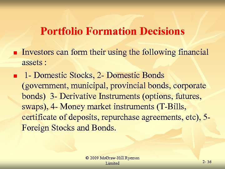 Portfolio Formation Decisions n n Investors can form their using the following financial assets