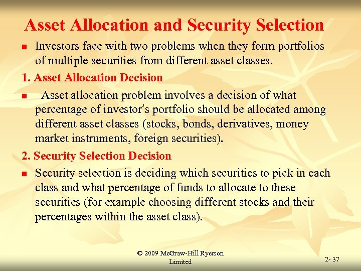 Asset Allocation and Security Selection Investors face with two problems when they form portfolios
