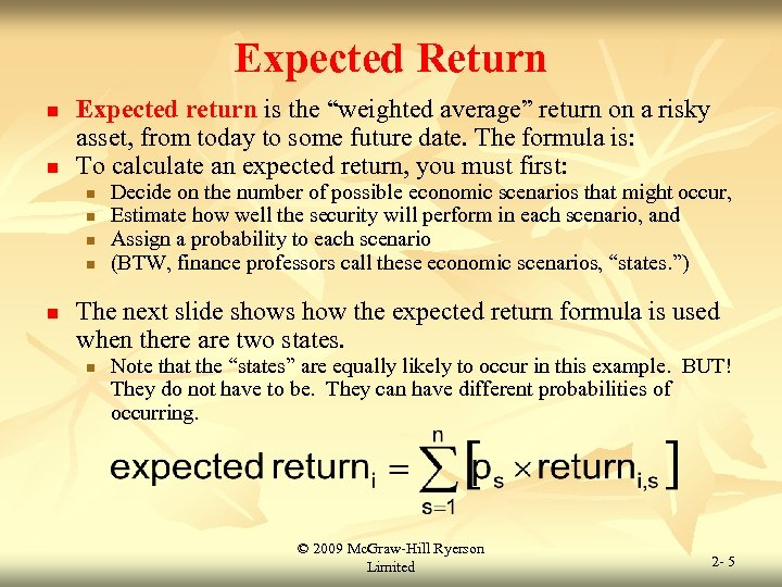 """Expected Return n n Expected return is the """"weighted average"""" return on a risky"""