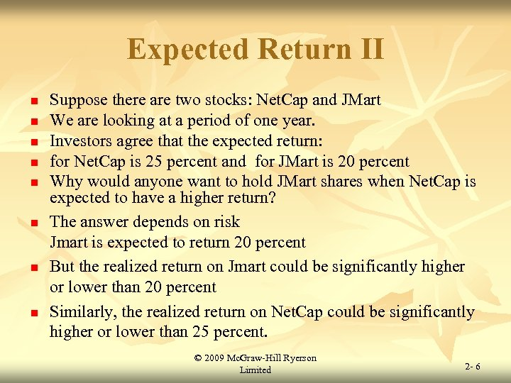 Expected Return II n n n n Suppose there are two stocks: Net. Cap