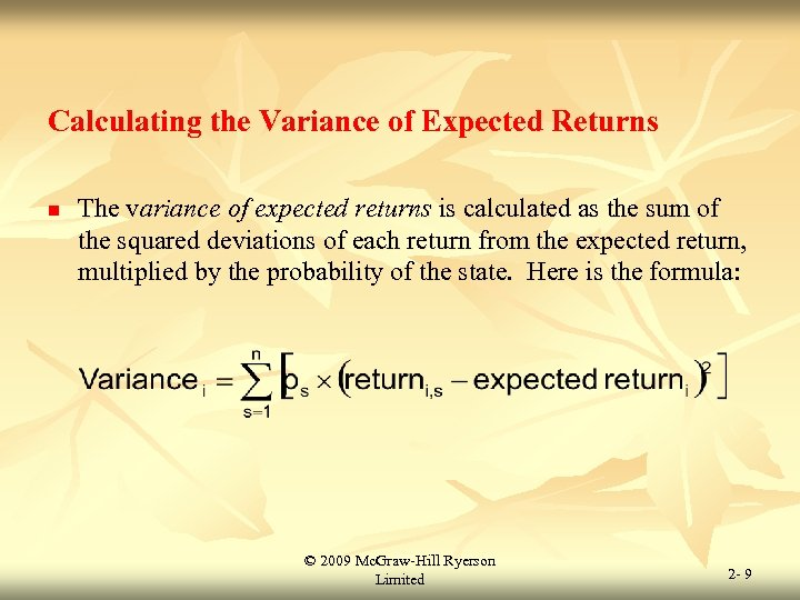 Calculating the Variance of Expected Returns n The variance of expected returns is calculated