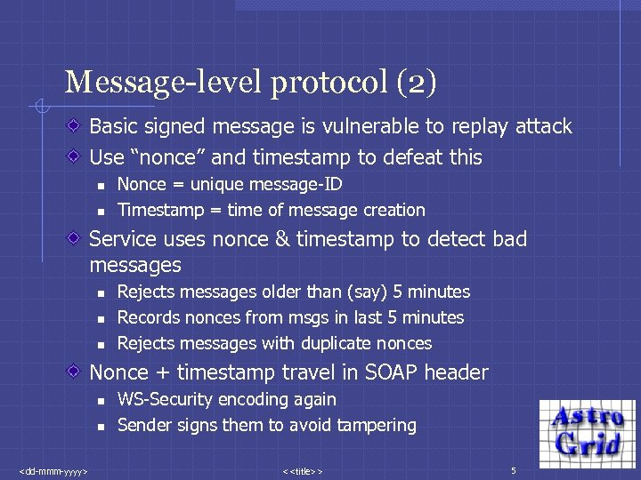 """Message-level protocol (2) Basic signed message is vulnerable to replay attack Use """"nonce"""" and"""