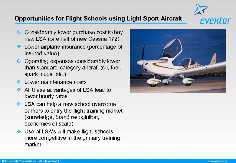 Opportunities for Flight Schools using Light Sport Aircraft v Considerably lower purchase cost to