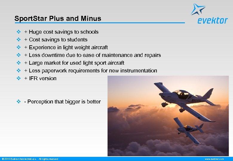 Sport. Star Plus and Minus v v v v + Huge cost savings to