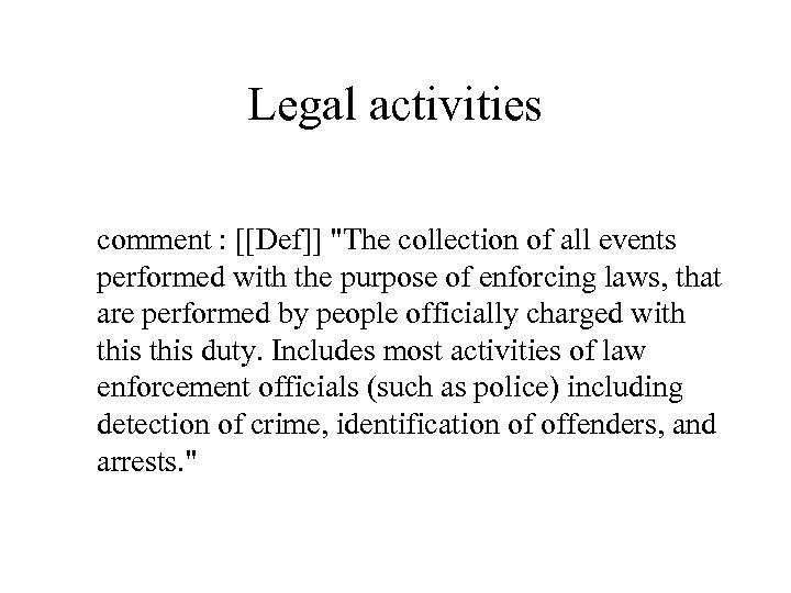 Legal activities comment : [[Def]]