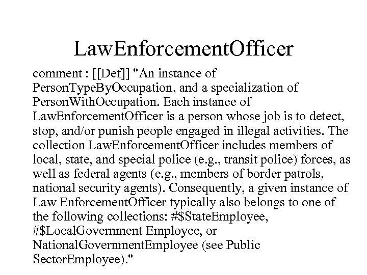 Law. Enforcement. Officer comment : [[Def]]